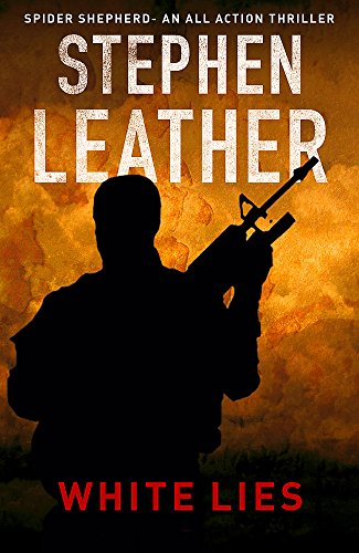 White Lies: The 11th Spider Shepherd Thriller by Stephen Leather
