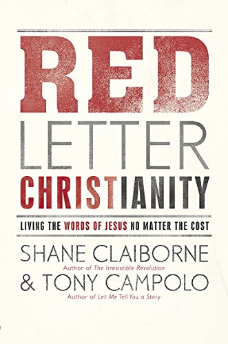 Red Letter Christianity: Living the Words of Jesus No Matter the Cost by Shane Claiborne