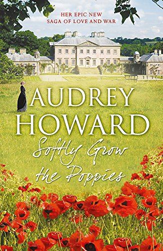Softly Grow the Poppies by Audrey Howard
