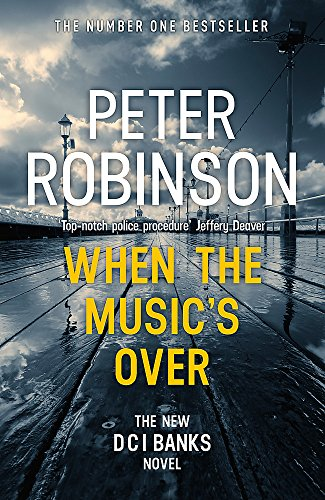 When the Music's Over: The 23rd DCI Banks Mystery by Peter Robinson