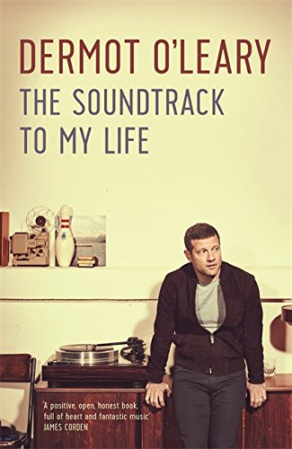 The Soundtrack to My Life by Dermot O'Leary
