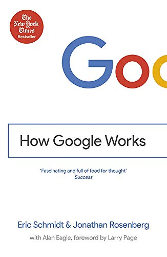 How Google Works by Eric Schmidt, III