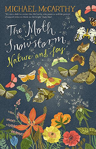 The Moth Snowstorm: Nature and Joy by Michael McCarthy
