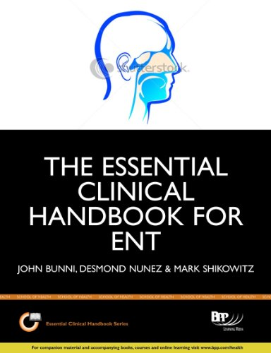 The Essential Clinical Handbook for ENT Surgery: The Ultimate Companion for Ear, Nose and Throat Surgery: Study Text by John Bunni