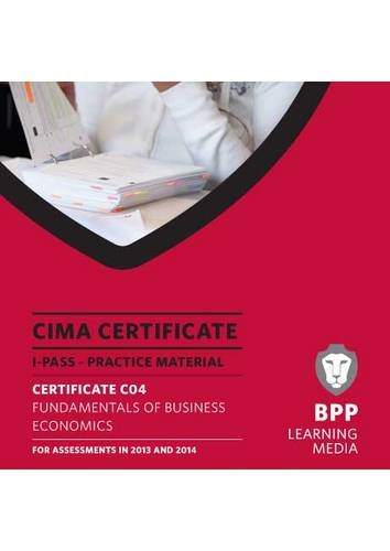 CIMA - Fundamentals of Business Economics: iPass by BPP Learning Media