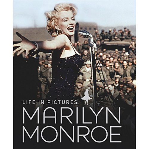Marilyn Monroe: Life in Pictures by Marie Clayton