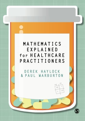 Mathematics Explained for Health Care Practitioners by Derek Haylock