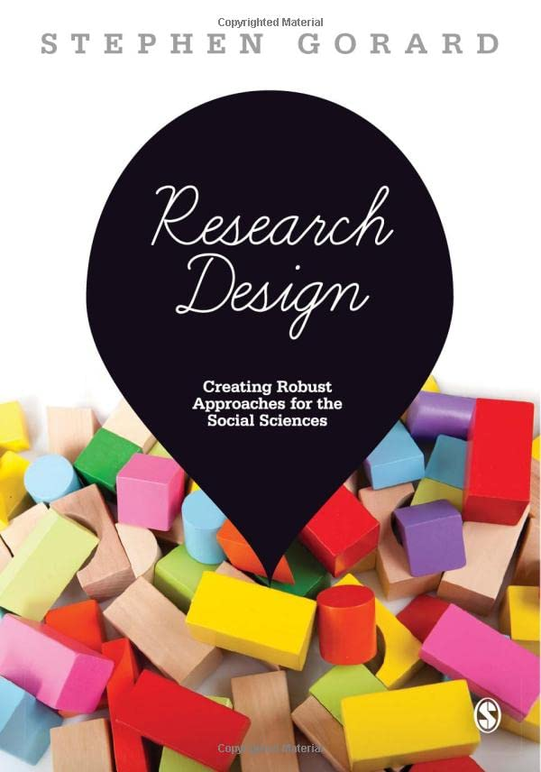 Research Design: Creating Robust Approaches for the Social Sciences by Stephen Gorard