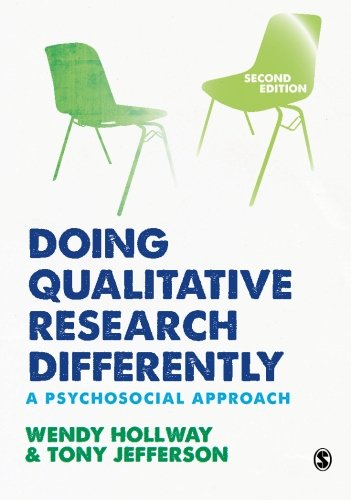 Doing Qualitative Research Differently: A Psychosocial Approach by Wendy Hollway