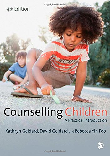 Counselling Children: A Practical Introduction by Kathryn Geldard