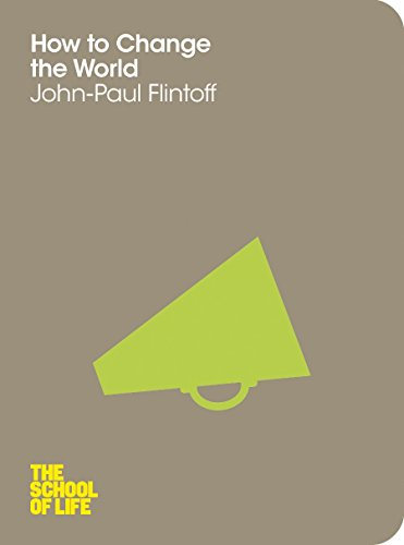 How to Change the World by John-Paul Flintoff