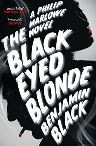 The Black Eyed Blonde: A Philip Marlowe Novel by Benjamin Black