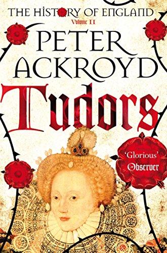 Tudors: A History of England Volume II: Volume II by Peter Ackroyd