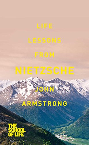 Life Lessons from Nietzsche by Dr. John Armstrong