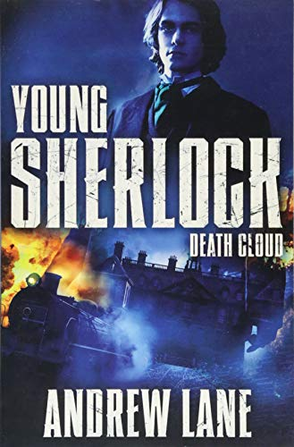 Young Sherlock Holmes 1: Death Cloud by Andrew Lane