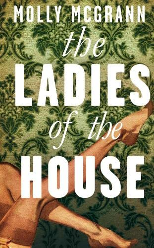 The Ladies of the House by Molly McGrann