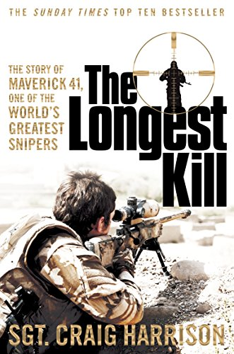The Longest Kill: The Story of Maverick 41, One of the World's Greatest Snipers by Craig Harrison