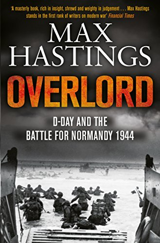 Overlord: D-Day and the Battle for Normandy 1944 by Sir Max Hastings