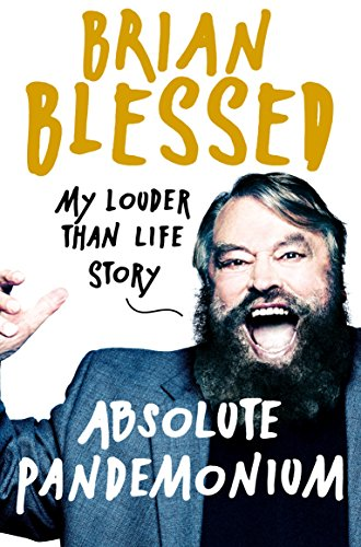 Absolute Pandemonium: My Louder Than Life Story by Brian Blessed
