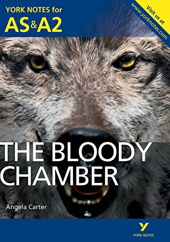 The Bloody Chamber: York Notes for AS & A2 by Steve Roberts