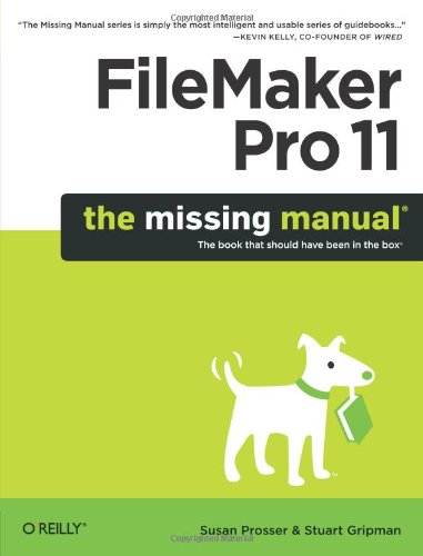 Filemaker Pro 11: The Missing Manual by Susan Prosser