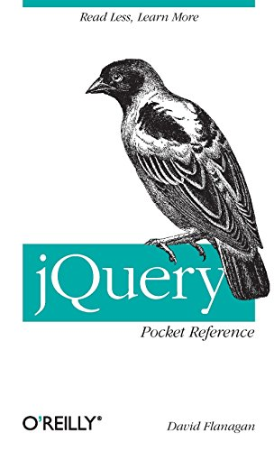 jQuery Pocket Reference: Read Less, Learn More by David Flanagan