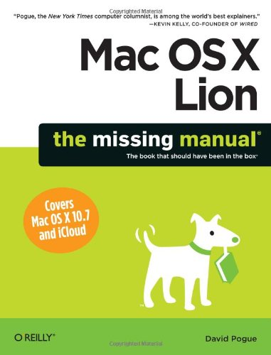 Mac OS X Lion: The Missing Manual by David Pogue