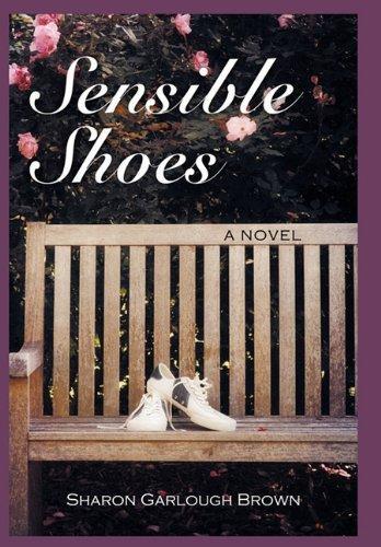 Sensible Shoes: A Novel by Sharon Garlough Brown
