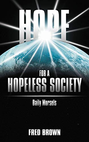 Hope for a Hopeless Society by Fred Brown