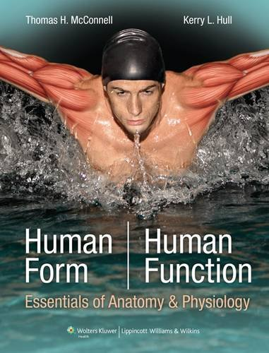 Human Form, Human Function: Essentials of Anatomy & Physiology by Thomas H. McConnell
