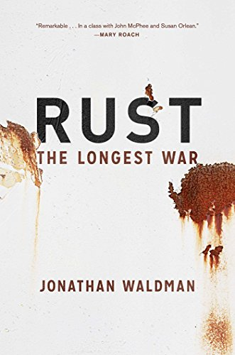 Rust: The Longest War by Jonathan Waldman