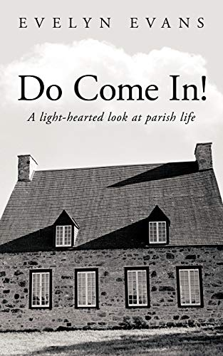 Do Come In!: A Light-Hearted Look at Parish Life by Evelyn Evans