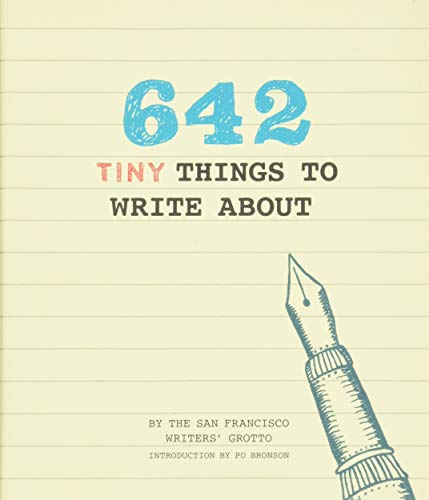 642 Tiny Things to Write About by Po Bronson
