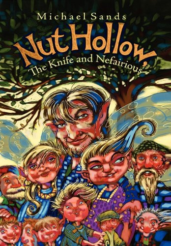 Nut Hollow, the Knife and Nefairious by Michael Sands