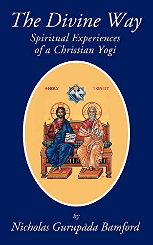 The Divine Way: Spiritual Experiences of a Christian Yogi by Nicholas GurupA da Bamford
