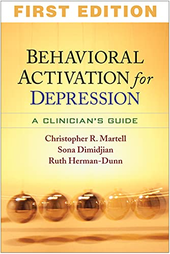 Behavioral Activation for Depression: A Clinician's Guide by Christopher R. Martell
