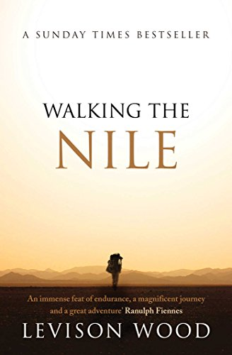 Walking the Nile by Levison Wood