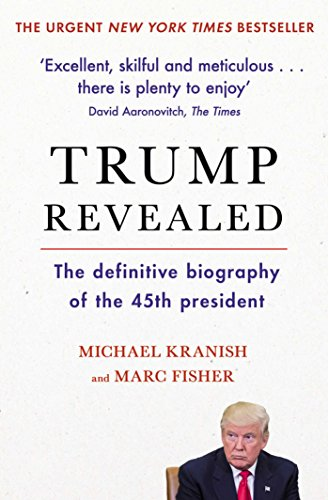 Trump Revealed by Marc Fisher