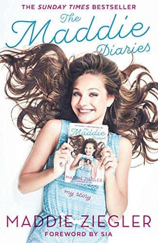 The Maddie Diaries: My Story by Maddie Ziegler