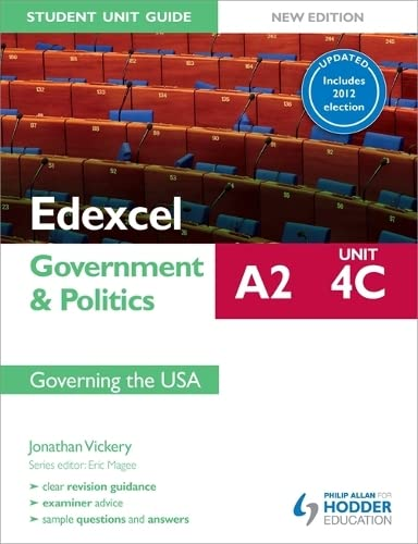 Edexcel A2 Government & Politics Student Unit Guide New Edition: Unit 4C Updated: Governing the USA: Unit 4C by Jonathan Vickery
