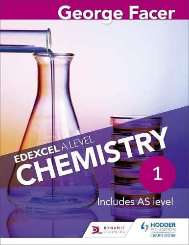 George Facer's Edexcel A Level Chemistry Student: Book 1 by George Facer