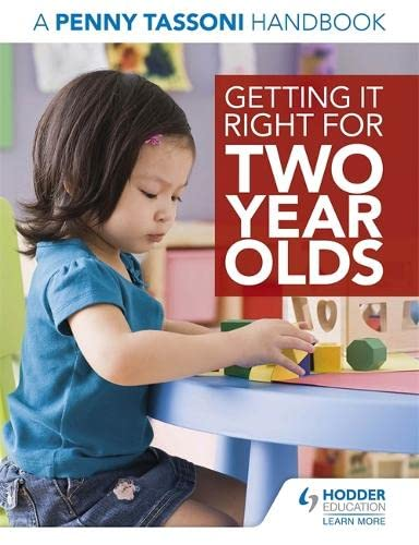 Getting it Right for Two Year Olds: A Penny Tassoni Handbook by Penny Tassoni