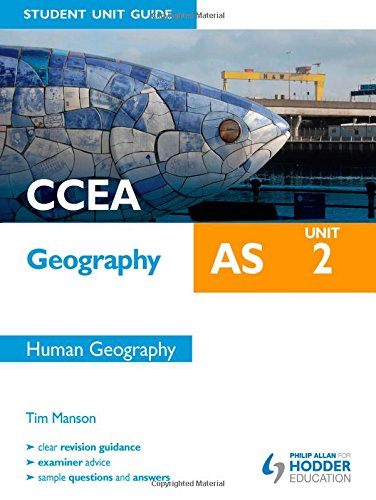 CCEA Geography AS Student Unit Guide: Unit 2 Human Geography: Unit 2 by Tim Manson