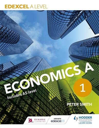 Edexcel A Level Economics A: Book 1 by Peter Smith
