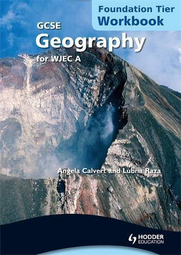 GCSE Geography for WJEC A Workbook Foundation Tier: Foundation tier by Lubna Raza