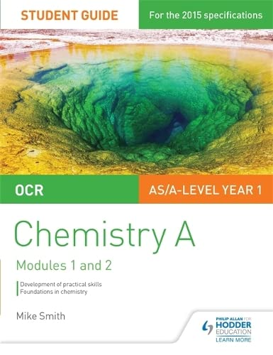 OCR AS/A Level Year 1 Chemistry a Student Guide: Modules 1 and 2: Student guide 1 by Mike Smith