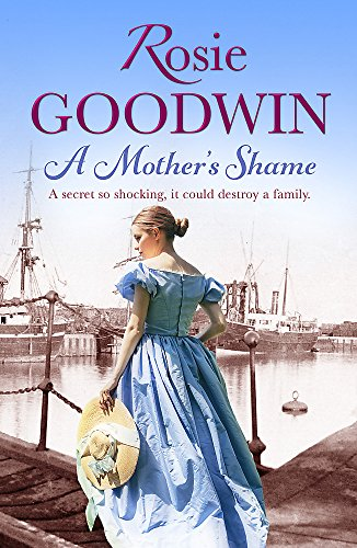 A Mother's Shame by Rosie Goodwin