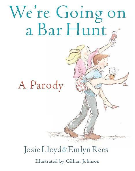 We're Going On A Bar Hunt: A Parody by Josie Lloyd