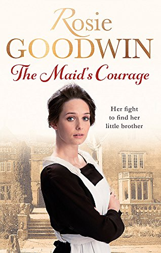 The Maid's Courage by Rosie Goodwin