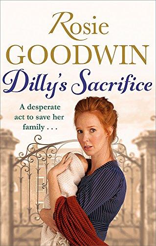 Dilly's Sacrifice by Rosie Goodwin